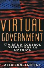 Virtual Government: CIA Mind Control Operations in America by Constantine, Alex