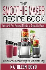 The Smoothie Maker Recipe Book: Delicious Superfood Smoothies for Weight...