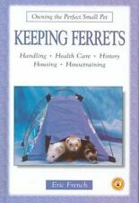 Keeping Ferrets (Owning the Perfect Small Pet)-ExLibrary