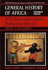 UNESCO General History of Africa, Vol. VII, Abridged Edition: Africa Under Colon