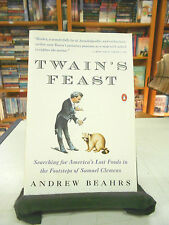 Twain's Feast: Searching for America's Lost Foods in the Footsteps of Samuel...