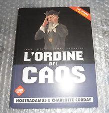 Editoriale Cosmo L'ORDINE DEL CAOS Numero 2 BD Colore 96 Pag. Nostradamus Corday
