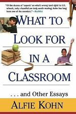 What to Look for in a Classroom: And Other Essays, Kohn, Alfie, Good Book