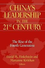 China's Leadership in the Twenty-First Century: The Rise of the Fourth Generatio