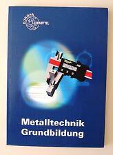 Metalltechnik. Grundbildung von Reinhard Vetter, Josef Dillinger, Hans-Dieter Do