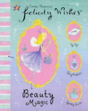 """Beauty Magic (Felicity Wishes), Emma Thomson, """"AS NEW"""" Book"""
