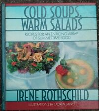 Cold Soups, Warm Salads by Irene Rothschild (1990, Hardcover)