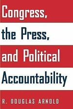 Congress, the Press, and Political Accountability by R. Douglas Arnold Paperback