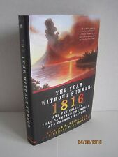 The Year Without Summer:  1816 and the Volcano That Darkened the World...