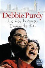 It's Not Because I Want to Die, Purdy, Debbie
