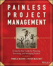 Painless Project Management: A Step-by-Step Guide for Planning, Execut-ExLibrary