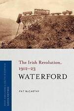 Irish Revolution 1912-23: Waterford : The Irish Revolution, 1912-23 by Pat...