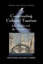 Constructing Cultural Tourism : John Ruskin and the Tourist Gaze 25 by Keith...