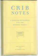 Crib Notes A Random Reference for the Modern Parent Maniatis & Weil  HC 2004