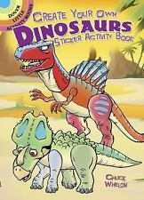 CREATE YOUR OWN DINOSAURS STICKER ACTIVITY BOOK ( - CHUCK WHELON (PAPERBACK) NEW