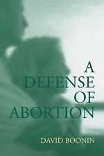 Cambridge Studies in Philosophy and Public Policy Ser.: A Defense of Abortion...