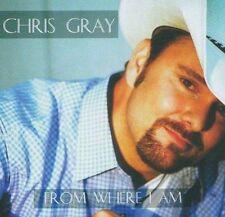 From Where I Am by Chris Gray (CD, Aug-2005, Brown Bear Music)