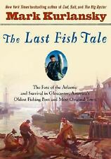 The Last Fish Tale: The Fate of the Atlantic and Survival in Gloucester, America