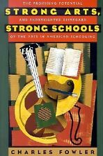 Strong Arts, Strong Schools : The Promising Potential and Shortsighted...