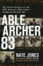 Able Archer 83 The Secret History of ... Edited by Nate Jones ARC 11/16, paper