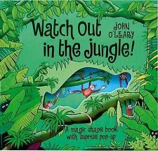 Watch Out in the Jungle!: A Magic Shape Counting Book John O'Leary Very Good Boo