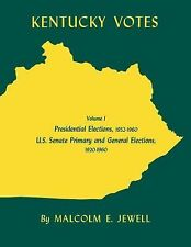 Kentucky Votes : Presidential Elections, 1952--1960; U. S. Senate Primary and...