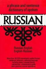 A Phrase and Sentence Dictionary of Spoken Russian: Russian-English, English-Ru