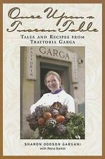 Once Upon a Tuscan Table: Tales and Recipes from Trattoria Garga by Sharon...