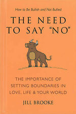 Need to Say No, The : How to Be Bullish Without Being Bulldozed, Jill Brooke, Ve