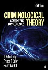 Criminological Theory : Context and Consequences by Francis T. Cullen,...