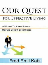 Our Quest For Effective Living: How We Cope In Social Space A Window To A New Sc
