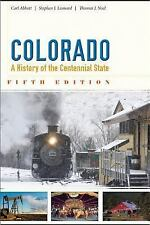 Colorado : A History of the Centennial State by Thomas J. Noel, Stephen J....