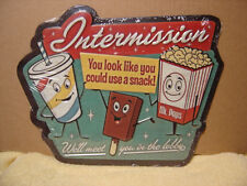 NEW 1950'S STYLE MOVIE THEATER INTERMISSION.....COULD USE A SNACK.....METAL SIGN