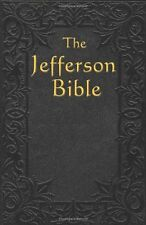 The Jefferson Bible: The Life and Morals of Jesus of Nazareth by Thomas Jefferso