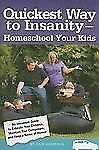 NEW Quickest Way to Insanity Homeschool Your Kids Book Guide Julie Anderson