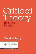 Critical Theory and the Digital by David M. Berry (2015, Paperback)