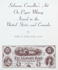 1969 Reference Book: Solomon Carvalho's Art on US & Canada Paper Money- Muscalus