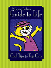 The Hanna-Barbera Guide to Life: Cool Tips for Top Cats, VARIOUS, New Book