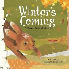 Winter's Coming : A Story of Seasonal Change by Jan Thornhill (2014, Hardcover)