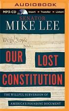 NEW - Our Lost Constitution: The Willful Subversion of America's... by Mike Lee