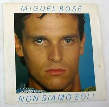 """MIGUEL BOSE' - NON SIAMO SOLI - A CHE SERVE LA NOTTE - 45gg 7"""" NUOVO"""