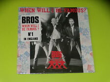 45  tours SP - BROS - WHEN WILL I BE FAMOUS - 1987