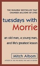 Tuesdays with Morrie: An Old Man, a Young Man, and Life's Greatest Lesson by Mit