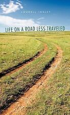 Life on a Road Less Traveled: Or, Memoirs from Behind the Scenes of History