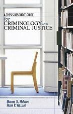 A Thesis Resource Guide for Criminology and Criminal Justice (McShane/Williams)