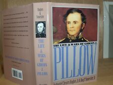 The Life and Wars of Gideon J. Pillow by Roy P., Jr. Stonesifer and Nathaniel...