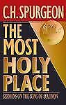 The Most Holy Place: Sermons on the Song of Solomon (The Spurgeon Collection), C