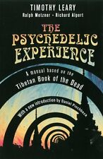 The Psychedelic Experience : A Manual Based on the Tibetan Book of the Dead...