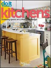 Do It Yourself: Kitchens: Stunning Spaces on a Shoestring Budget (Better Homes a
