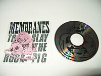 Membranes To Slay The Rock Pigs cd 1991 Ex Condition Rare